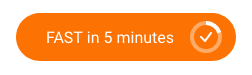 "The ""FAST in 5 minutes"" button"